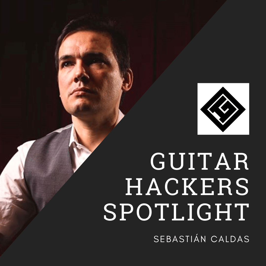 Guitar Hackers Spotlight: Sebastián Caldas